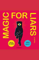 Magic for Liars: A Novel - Audiobook Download