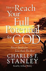 How To Reach Your Full Potential for God: Never Settle for Less Than His Best! - Audiobook Download