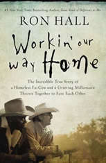 Workin Our Way Home: The Incredible True Story of a Homeless Ex-Con and a Grieving Millionaire Thrown Together to Save Each Other - Audiobook Download