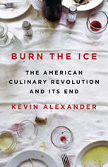 Burn the Ice: The American Culinary Revolution and Its End - Audiobook Download