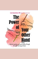 The Power of Your Other Hand: Unlock Creativity and Inner Wisdom through the Right Side of Your Brain - Audiobook Download