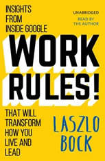 Work Rules!: Insights from Inside Google That Will Transform How You Live and Lead - Audiobook Download