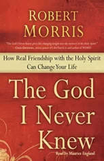 The God I Never Knew: How Real Friendship with the Holy Spirit Can Change Your Life - Audiobook Download
