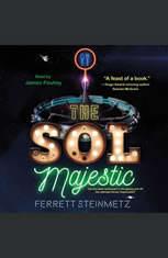 The Sol Majestic: A novel - Audiobook Download