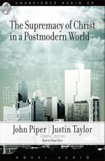 The Supremacy of Christ in a Postmodern World - Audiobook Download
