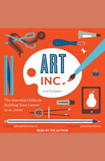 Art Inc.: The Essential Guide for Building Your Career as an Artist - Audiobook Download