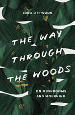 The Way Through the Woods: On Mushrooms and Mourning - Audiobook Download