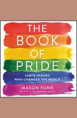 The Book of Pride: LGBTQ Heroes Who Changed the World - Audiobook Download