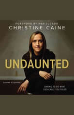Undaunted: Daring to do what God calls you to do - Audiobook Download
