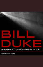 Bill Duke: My 40-Year Career on Screen and behind the Camera - Audiobook Download