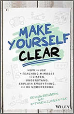Make Yourself Clear: How to Use a Teaching Mindset to Listen Understand Explain Everything and Be Understood - Audiobook Download