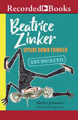 Beatrice Zinker Upside Down Thinker: Incognito - Audiobook Download