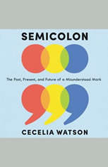 Semicolon: The Past Present and Future of a Misunderstood Mark - Audiobook Download