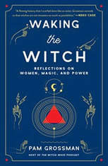 Waking the Witch: Reflections on Women Magic and Power - Audiobook Download