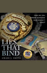 Lies That Bind: How Do You Arrest Somebody That Doesnt Exist? - Audiobook Download