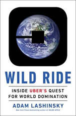 Wild Ride: Inside Ubers Quest for World Domination - Audiobook Download