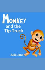 Monkey and the Tip Truck - Audiobook Download