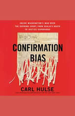 Confirmation Bias: Inside Washingtons War Over the Supreme Court from Scalias Death to Justice Kavanaugh - Audiobook Download