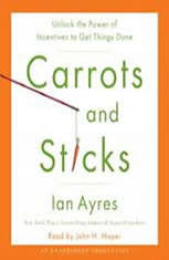 Carrots and Sticks: Unlock the Power of Incentives to Get Things Done - Audiobook Download