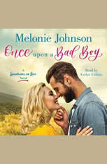 Once Upon a Bad Boy: A Sometimes in Love Novel - Audiobook Download