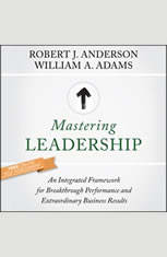 Mastering Leadership: An Integrated Framework for Breakthrough Performance and Extraordinary Business Results - Audiobook Download
