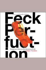 Feck Perfuction: Dangerous Ideas on the Business of Life - Audiobook Download