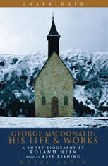 George MacDonald: His Life and Works: A Short Biography by Roland Hein - Audiobook Download
