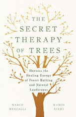 The Secret Therapy of Trees: Harness the Healing Energy of Forest Bathing and Natural Landscapes - Audiobook Download