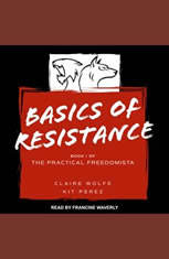 Basics of Resistance: The Practical Freedomista Book I - Audiobook Download