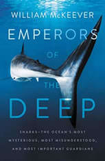 Emperors of the Deep: Sharks--The Oceans Most Mysterious Most Misunderstood and Most Important Guardians - Audiobook Download