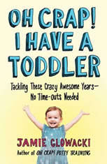 Oh Crap! I have a Toddler: Tackling These Crazy Awesome Years—No Time Outs Needed - Audiobook Download