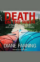 Death on the River: A Fiancees Dark Secrets and a Kayak Trip Turned Deadly - Audiobook Download