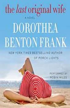 Download The Last Original Wife Audiobook By Dorothea Benton Frank