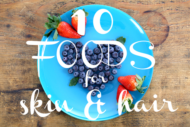 10 Healthy Foods for Clear Skin and Glossy Hair