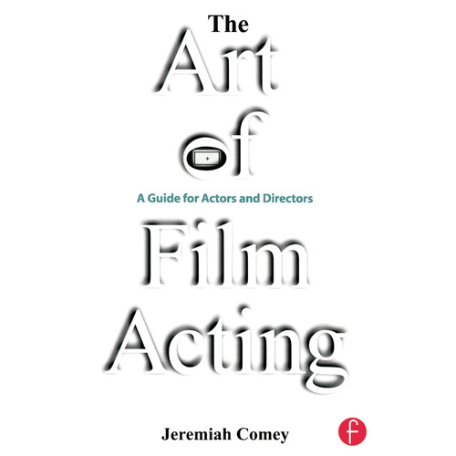 Focal Press Book: The Art of Film Acting: A Guide