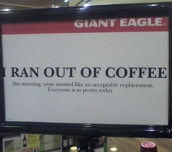 Someone In The Wine Section At My Local Giant Eagle Has A Sense Of Humour