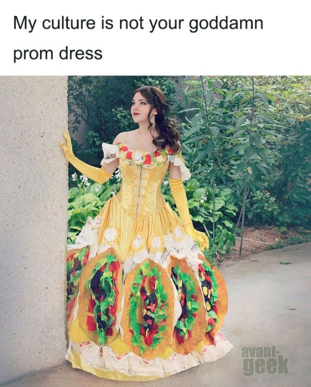 My Culture Is Not Your Goddamn Prom Dress!