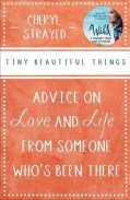'Tiny Beautiful Things' by Cheryl Strayed