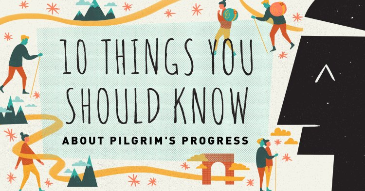 10 Issues You Ought to Learn about The Pilgrim's Progress