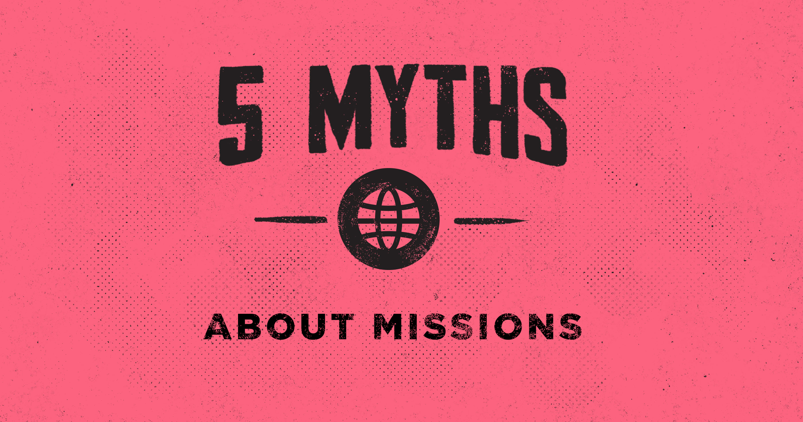 5 Myths about Missions