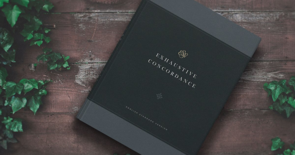 Introducing the 'ESV Exhaustive Concordance'