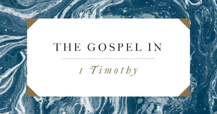 The Gospel in 1 Timothy