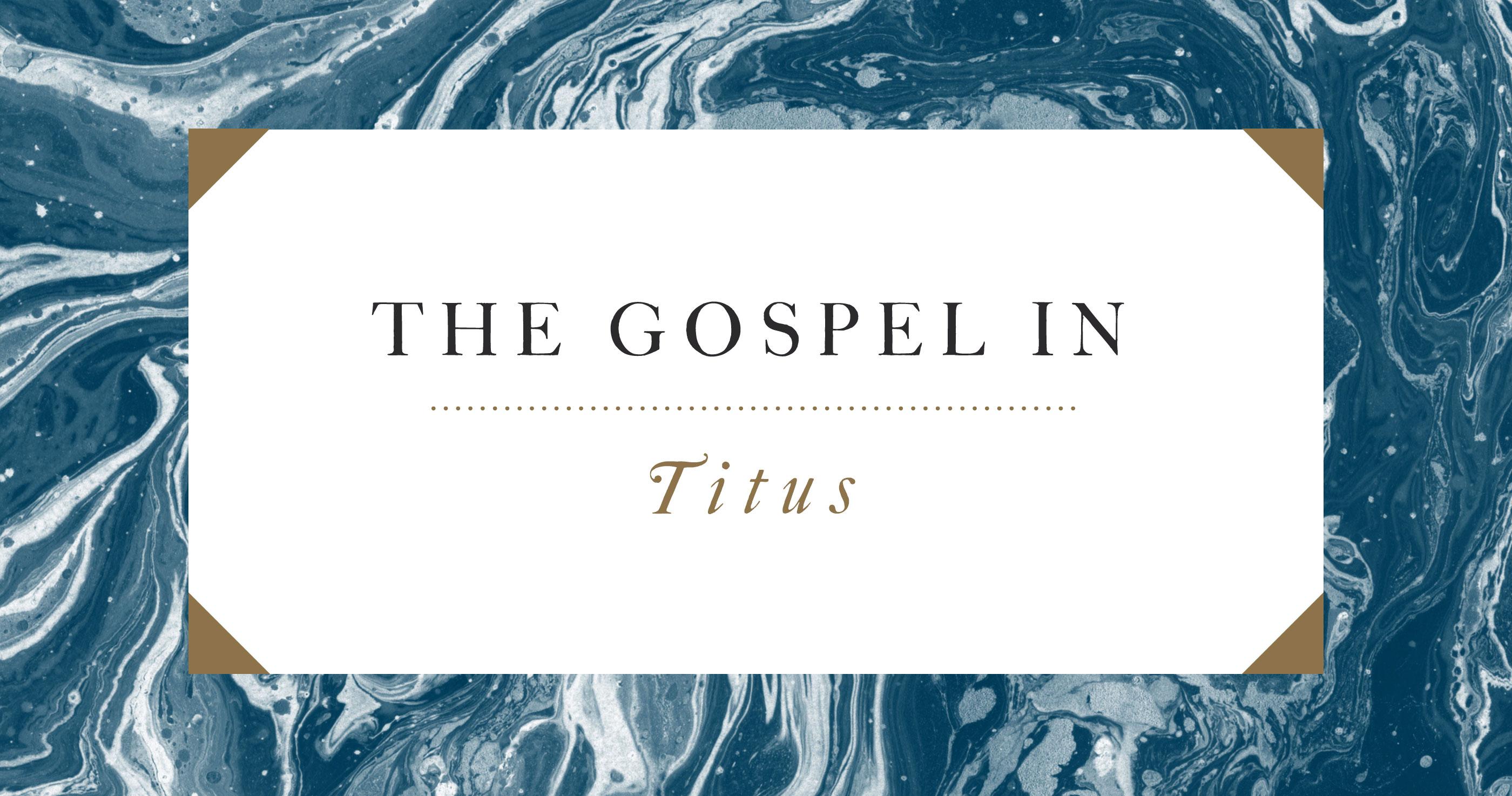 The Gospel in Titus