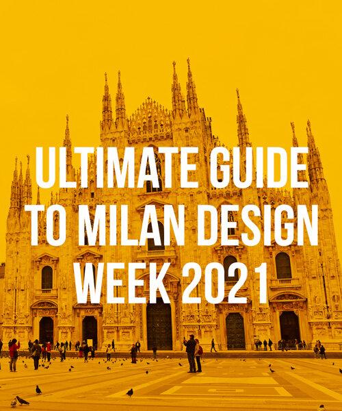 Milano, cerchi i migliori architetti esperti nella realizzazione di design di interni ed esterni? Milan Design Week Highlights Designboom S Guide To The 2021 Event