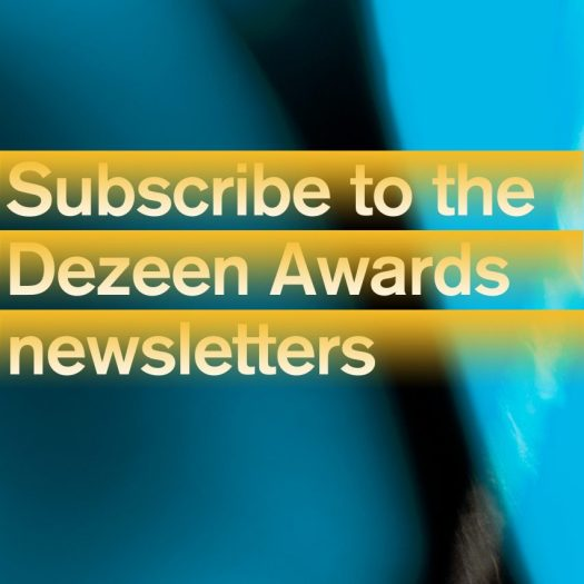 Subscribe to the Dezeen Awards newsletter to be the first to hear our news