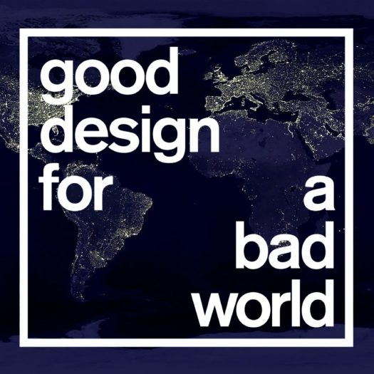 Good Design for a Bad World: the anthropocene