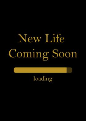 new life coming soon