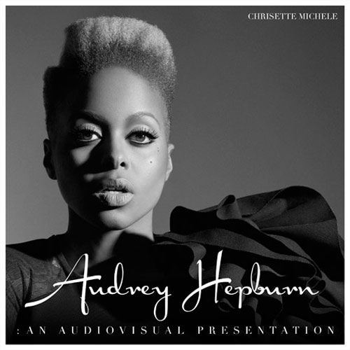 Chrisette Michele - Audrey Hepburn: An Audiovisual Presentation Cover