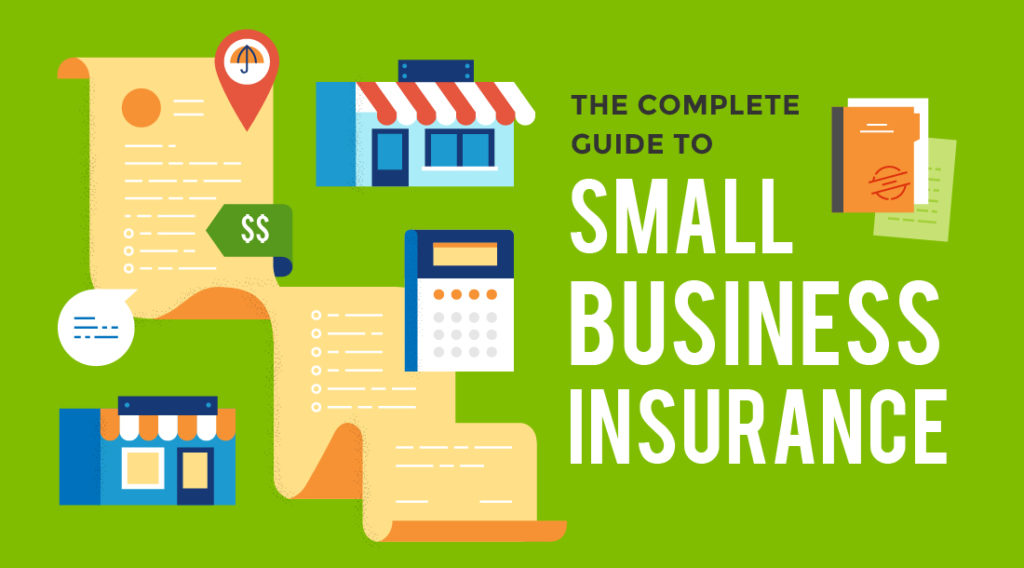 The Complete Guide To Small Business Insurance