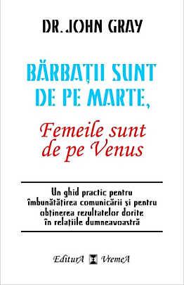 Barbatii sunt de pe Marte, Femeile sunt de pe Venus - John Gray
